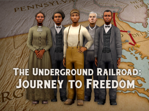 The Underground Railroad : Journey to Freedom