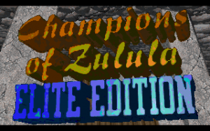 Champions of Zulula: Elite Edition