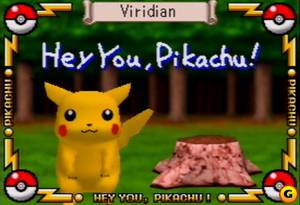 Hey You, Pikachu!