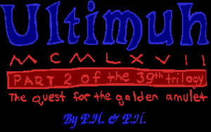 Ultimuh MCMLXVII: Part 2 of the 39th Trilogy - The Quest for the Golden Amulet